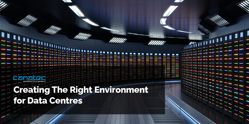 Creating The Right Environment for Data Centres